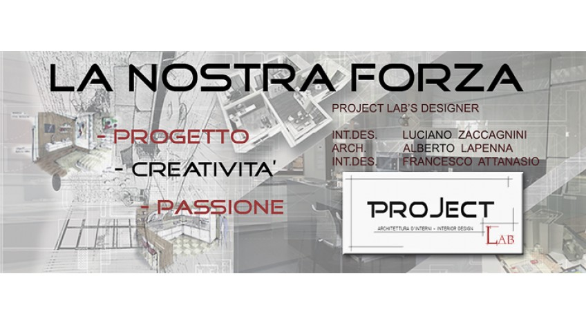 Project Lab è la nostra forza: progetto, creatività e passione al tuo servizio.